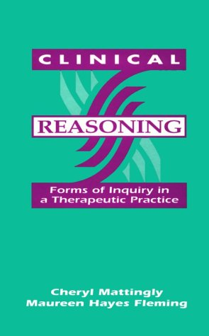 Clinical Reasoning Forms of Inquiry in Occupational Therapy  1994 (Revised) edition cover