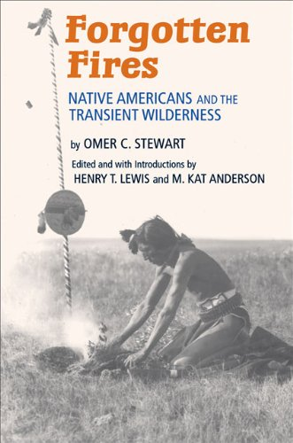 Forgotten Fires Native Americans and the Transient Wilderness N/A edition cover