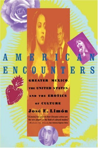 American Encounters Greater Mexico, the United States, and the Erotics of Culture  1999 edition cover