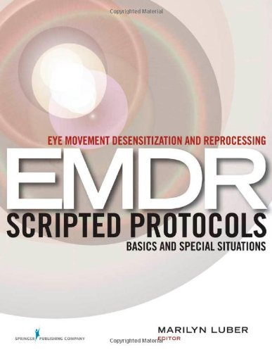 Eye Movement Desensitization and Reprocessing (EMDR) Scripted Protocols Basics and Special Situations  2009 edition cover