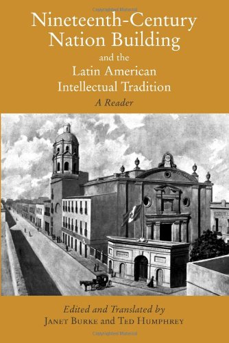 Nineteenth-Century Nation Building and the Latin American Intellectual Tradition   2007 edition cover
