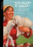 """""""Socialism Is Great!"""" A Worker's Memoir of the New China  2008 9780977743377 Front Cover"""