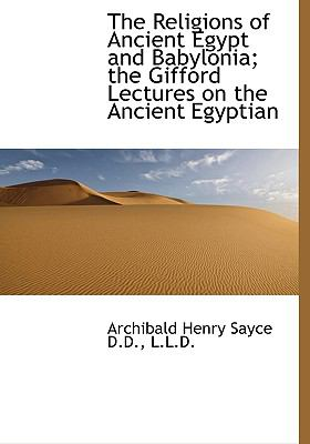 Religions of Ancient Egypt and Babylonia; the Gifford Lectures on the Ancient Egyptian N/A 9781115173377 Front Cover