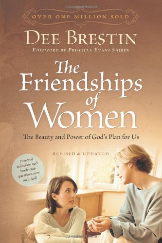 Friendships of Women The Beauty and Power of God's Plan for Us N/A 9781434768377 Front Cover