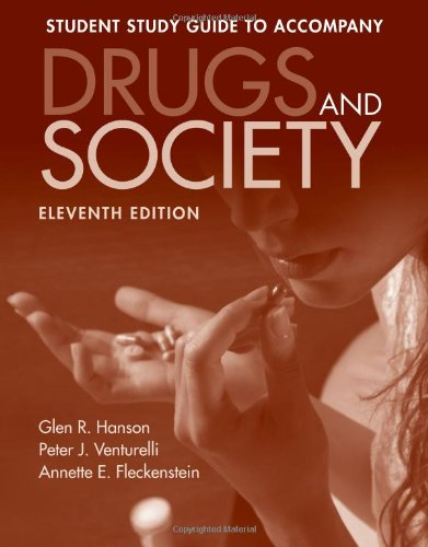 Drugs and Society Student Study Guide  11th 2012 edition cover