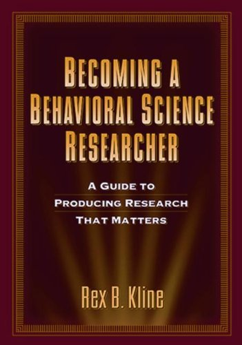 Becoming a Behavioral Science Researcher A Guide to Producing Research That Matters  2009 edition cover