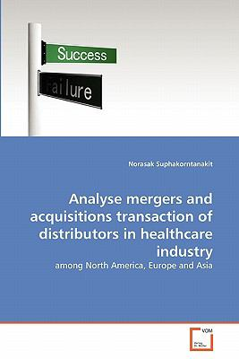 Analyse Mergers and Acquisitions Transaction of Distributors in Healthcare Industry  N/A 9783639358377 Front Cover