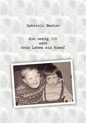 Ein wenig ICH oder mein Leben ein Kampf  N/A 9783837048377 Front Cover