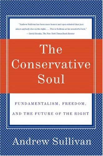 Conservative Soul Fundamentalism, Freedom, and the Future of the Right N/A 9780060934378 Front Cover