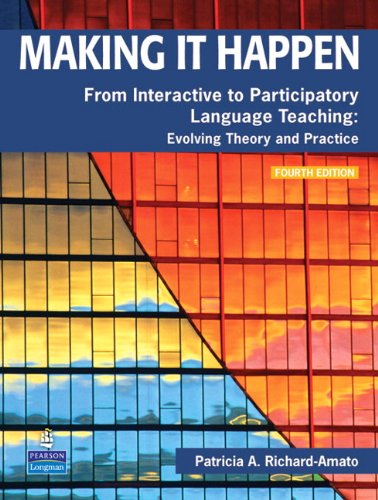 Making It Happen From Interactive to Participatory Language Teaching - Evolving Theory and Practice 4th 2009 edition cover