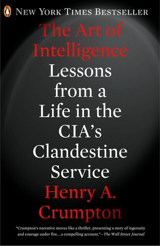 Art of Intelligence Lessons from a Life in the CIA's Clandestine Service N/A edition cover