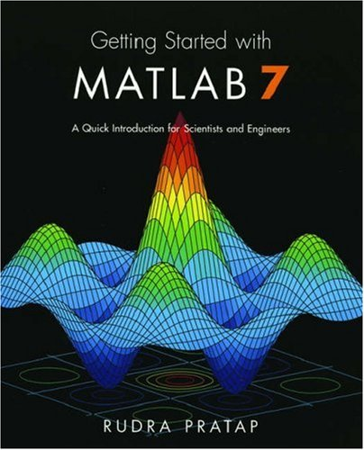Getting Started with MATLAB 7 A Quick Introduction for Scientists and Engineers  2006 9780195179378 Front Cover