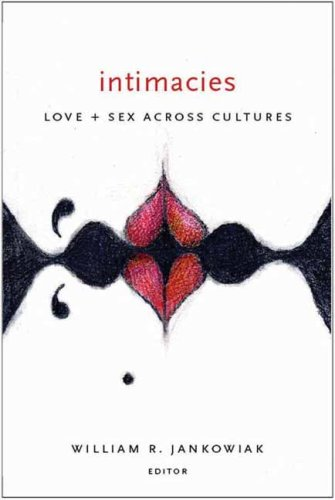 Intimacies Love and Sex Across Cultures  2008 9780231134378 Front Cover