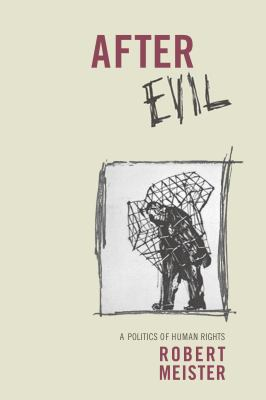 After Evil A Politics of Human Rights  2012 edition cover