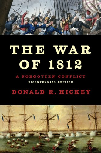 War of 1812 A Forgotten Conflict  2012 9780252078378 Front Cover