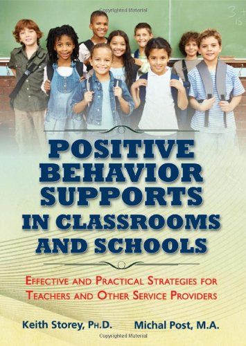 Positive Behavior Supports in Classrooms and Schools Effective and Practical Strategies for Teachers and Other Service Providers  2012 edition cover