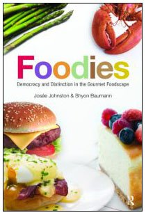 Foodies Democracy and Distinction in the Gourmet Foodscape  2010 edition cover