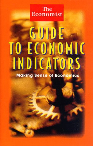 Economist Guide to Economic Indicators Making Sense of Economics 1st 1998 edition cover