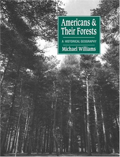 Americans and Their Forests A Historical Geography N/A edition cover