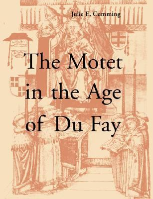 Motet in the Age of Du Fay   2003 9780521543378 Front Cover