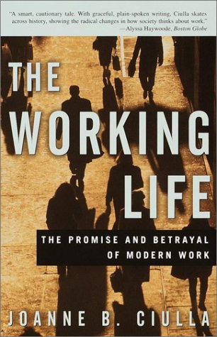 Working Life The Promise and Betrayal of Modern Work N/A edition cover