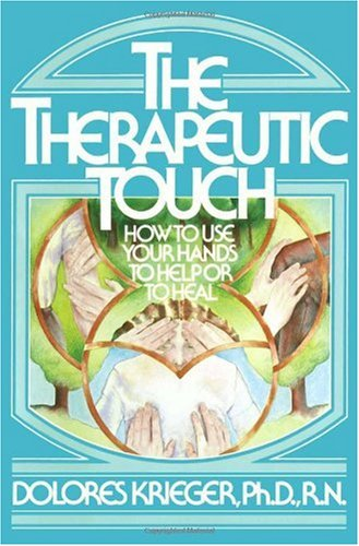 Therapeutic Touch How to Use Your Hands to Help or to Heal  1979 edition cover
