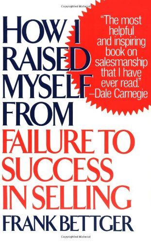 How I Raised Myself from Failure to Success in Selling   1992 9780671794378 Front Cover