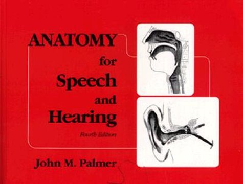 Anatomy for Speech and Hearing  4th 1993 (Revised) edition cover
