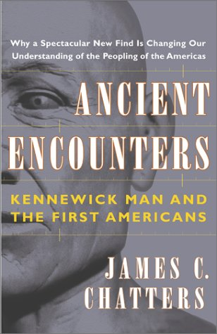 Ancient Encounters Kennewick Man and the First Americans  2002 edition cover