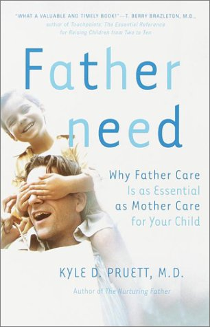 Fatherneed Why Father Care Is as Essential as Mother Care for Your Child  2001 edition cover