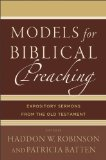 Models for Biblical Preaching Expository Sermons from the Old Testament  2014 edition cover