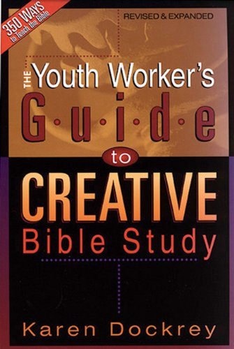 Youth Worker's Guide to Creative Bible Study  Revised  edition cover