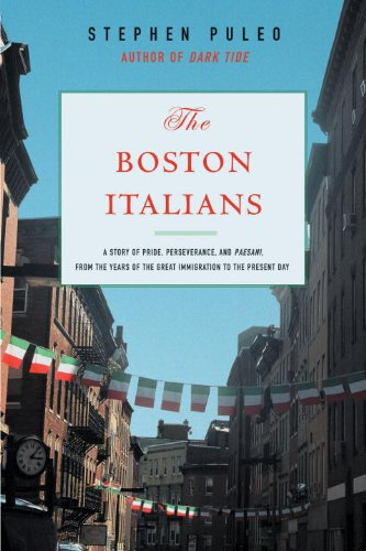 Boston Italians A Story of Pride, Perseverance, and Paesani, from the Years of the Great Immigration to the Present Day  2008 edition cover