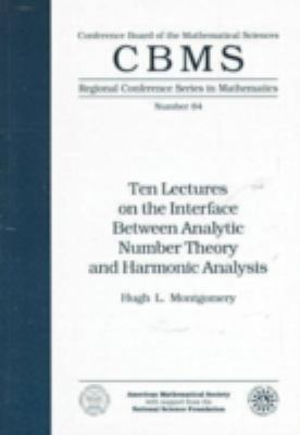 Ten Lectures on the Interface Between Analytic Number Theory and Harmonic Analysis  N/A edition cover
