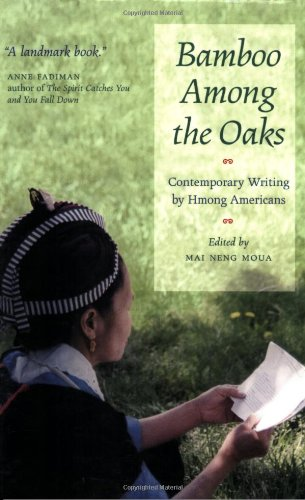 Bamboo among the Oaks Contemporary Writing by Hmong Americans  2002 edition cover
