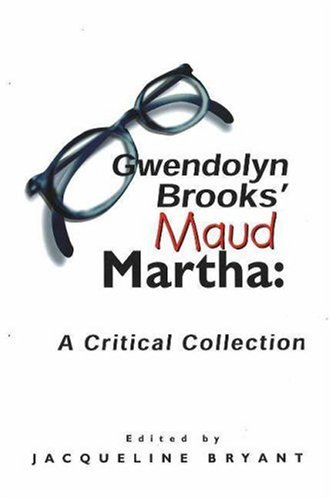 Gwendolyn Brooks' Maud Martha A Critical Edition  2002 9780883782378 Front Cover