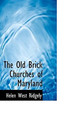 Old Brick Churches of Maryland N/A 9781115077378 Front Cover