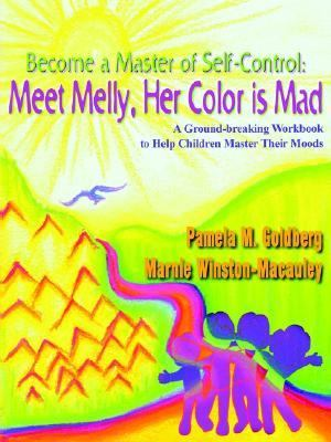Become a Master of Self-Control : Meet Melly, Her Color Is Mad N/A 9781410745378 Front Cover