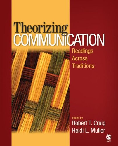Theorizing Communication Readings Across Traditions  2007 edition cover