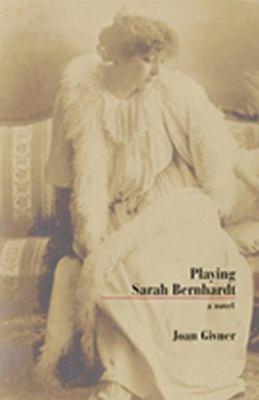 Playing Sarah Bernhardt   2004 9781550025378 Front Cover