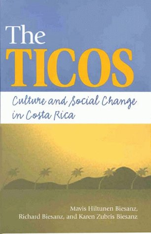 Ticos Culture and Social Change in Costa Rica  1999 edition cover