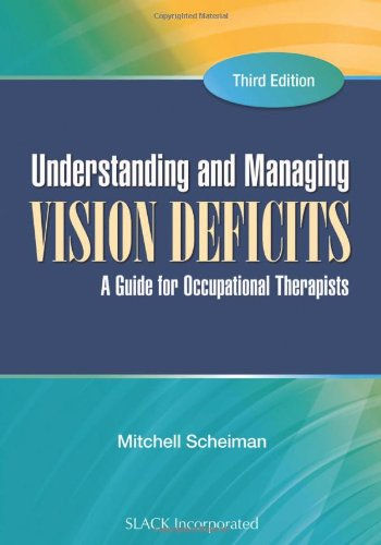 Understanding and Managing Vision Deficits A Guide for Occupational Therapists 3rd 2011 edition cover