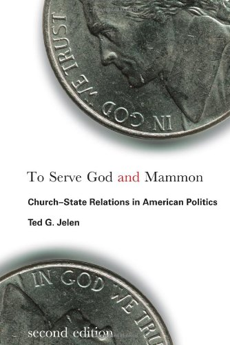 To Serve God and Mammon Church-State Relations in American Politics 2nd 2010 (Revised) edition cover