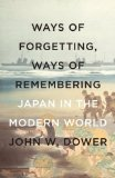 Ways of Forgetting, Ways of Remembering Japan in the Modern World  2014 edition cover
