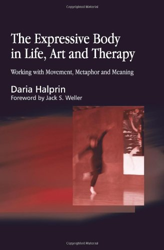 Expressive Body in Life, Art and Therapy Working with Movement, Metaphor and Meaning  2002 9781843107378 Front Cover