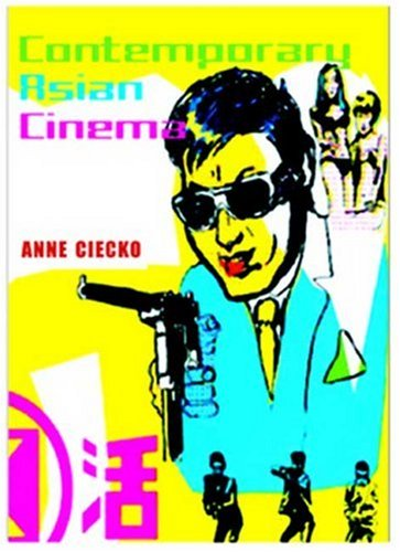Contemporary Asian Cinema Popular Culture in a Global Frame  2006 edition cover