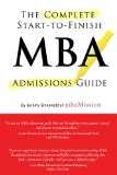 Complete Start-to-Finish MBA Admissions Guide  2nd (Revised) 9781937707378 Front Cover