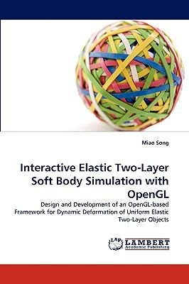 Interactive Elastic Two-Layer Soft Body Simulation with Opengl N/A 9783838341378 Front Cover