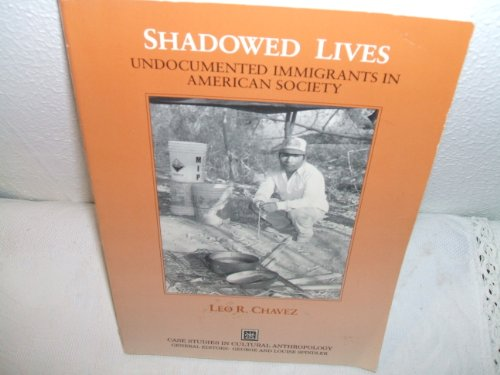 Shadowed Lives : Undocumented Immigrants in American Society 1st 1992 edition cover