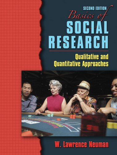 Basics of Social Research Qualitative and Quantitative Approaches 2nd 2007 (Revised) edition cover